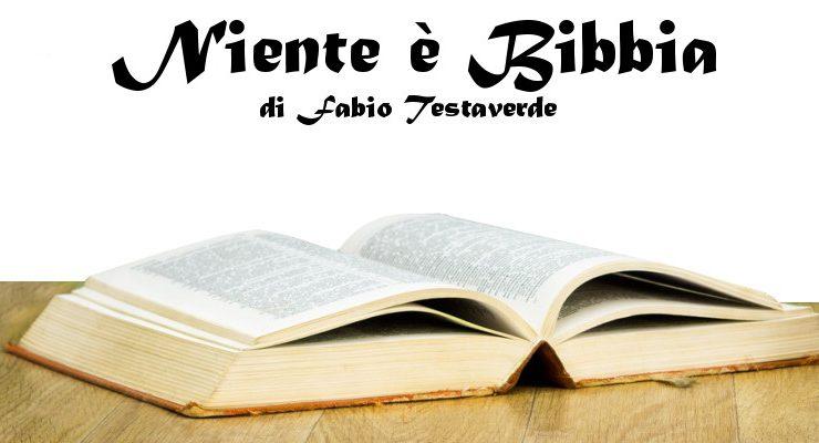 Niente è Bibbia - racconto di Fabio Testaverde