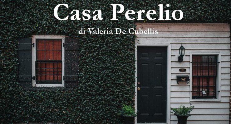 Casa Perelio - racconto di Valeria De Cubellis