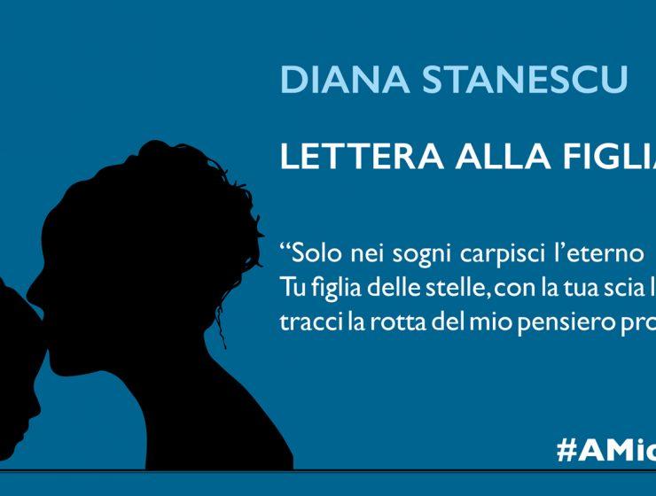 Lettera di Diana Stanescu alla figlia