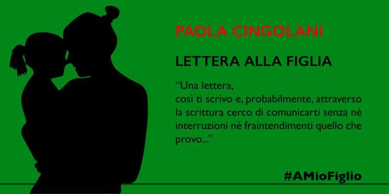Lettera di Paola Cingolani alla figlia