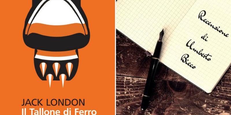 """""""Il tallone di ferro"""" di Jack London, un libro palpitante di nobile passione"""