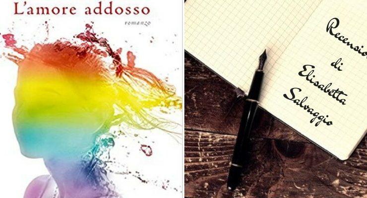 """""""L'amore addosso"""" di Sara Rattaro, un libro che fa emergere la fragilità dell'essere umano"""