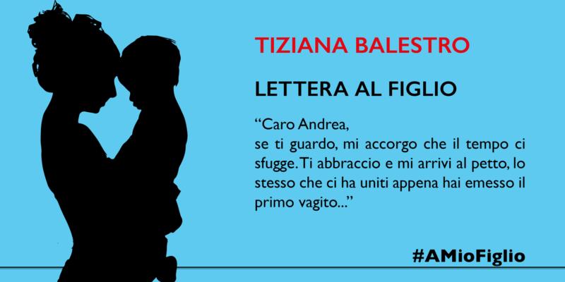 Lettera di Tiziana Balestro al figlio