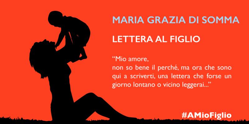 Lettera di Maria Grazia Di Somma al figlio
