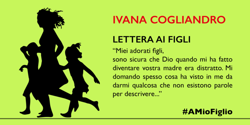 Lettera di Ivana Cogliandro ai figli