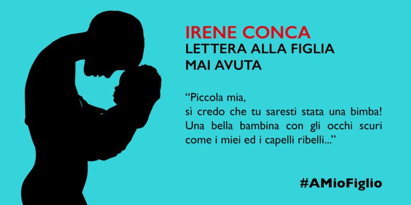 Lettera di Irene Conca alla figlia mai avuta