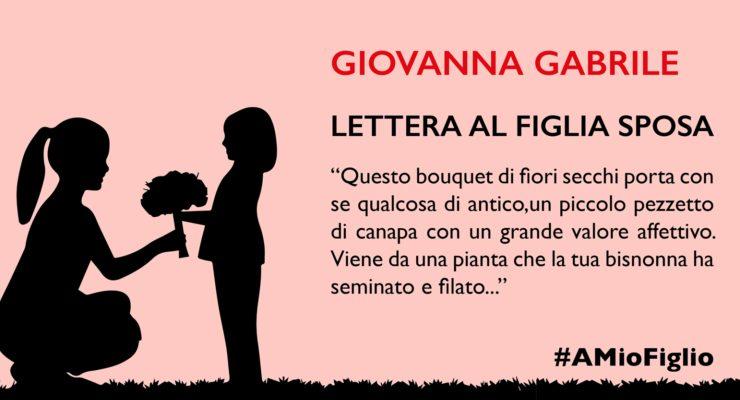 Lettera di Giovanna Gabrile alla figlia sposa