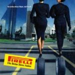 La Pubblicità con la P maiuscola | Pirelli. Die Beine Ihres Autos, pubblicità dei pneumatici Pirelli, Germania, 1988 (Saatchi & Saatchi Compton)