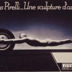 La Pubblicità con la P maiuscola | Une sculpture d'avance, pubblicità dei pneumatici Pirelli Serie Larga, Francia, 1983 (Publicis)