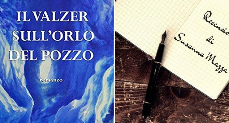 """""""Il valzer sull'orlo del pozzo"""", un romanzo alla ricerca del proprio posto nel mondo"""