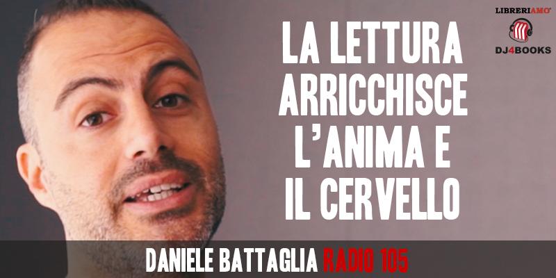 """Daniele Battaglia, """"La lettura arricchisce l'anima ed il cervello"""""""