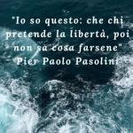 Pier Paolo Pasolini, le frasi e gli aforismi celebri