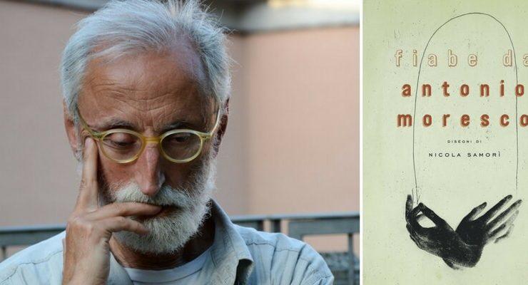 """Antonio Moresco, """"Ecco perché è importante raccontare le fiabe oggi"""""""