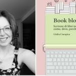 Come scrivere di libri in rete e sui social, i consigli di Giulia Ciarapica