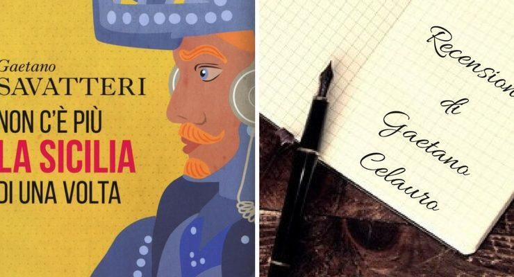"""""""Non c'è più la Sicilia di una volta"""" di Gaetano Savatteri, un libro contro gli stereotipi"""