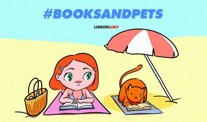 """Parte """"Books and Pets"""", libri e animali da compagnia insieme contro l'abbandono"""