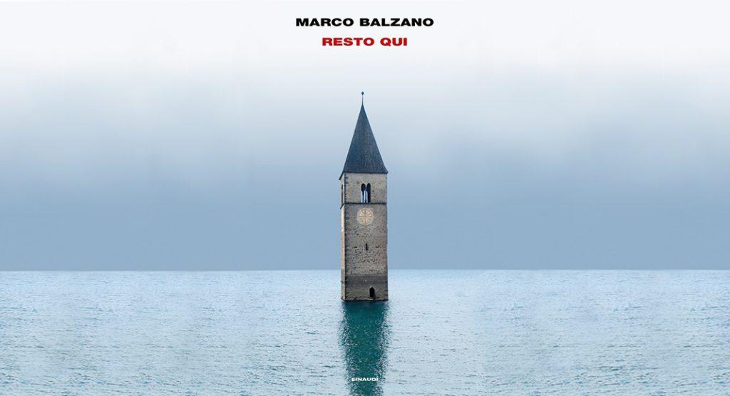 """""""Resto qui"""" di Marco Balzano, un romanzo sull'esistenza umana"""