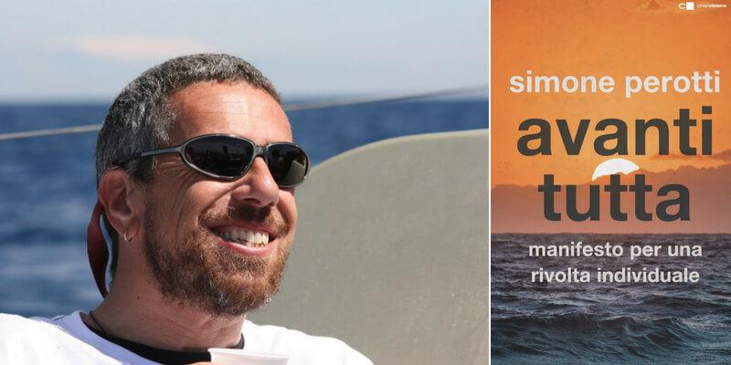 Come cambiare la propria vita in meglio, i consigli di Simone Perotti