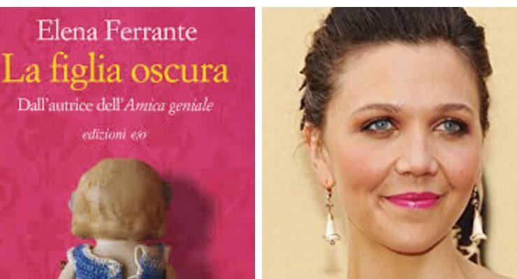 """""""La figlia oscura"""" di Elena Ferrante diventerà un film"""