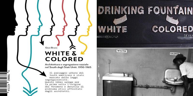 """""""White & colored"""", l'architettura """"sociale"""" nell'America dagli anni '30 ai '60"""