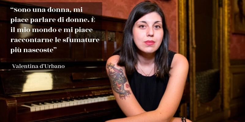 """Valentina D'Urbano, """"Nel mio libro racconto le sfumature più nascoste delle donne"""""""