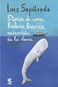storia di una balena bianca luis sepulveda