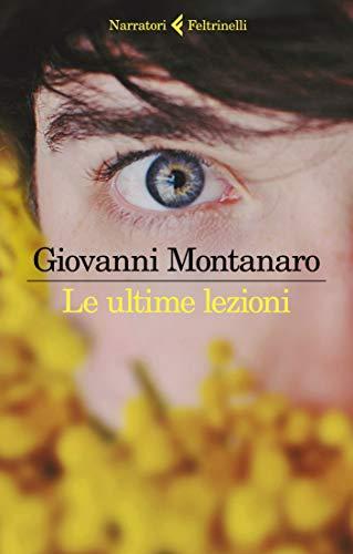 Le ultime lezioni- Giovanni Montanaro