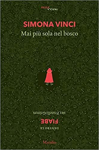 Mai più sola nel bosco - Simona Vinci