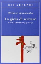 La gioia di scrivere, Wislawa Szymborska