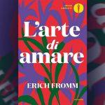 Erich Fromm, per amare l'altro bisogna amare se stessi