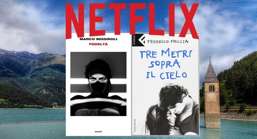"""""""Fedeltà"""" di Missiroli e """"Tre metri sopra il cielo"""" diventeranno serie Netflix"""