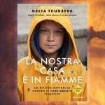 La nostra casa è in fiamme, la storia di Greta Thunberg