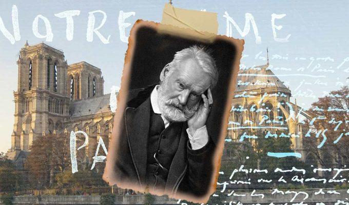 Come Victor Hugo salvò la maestosa Notre-Dame