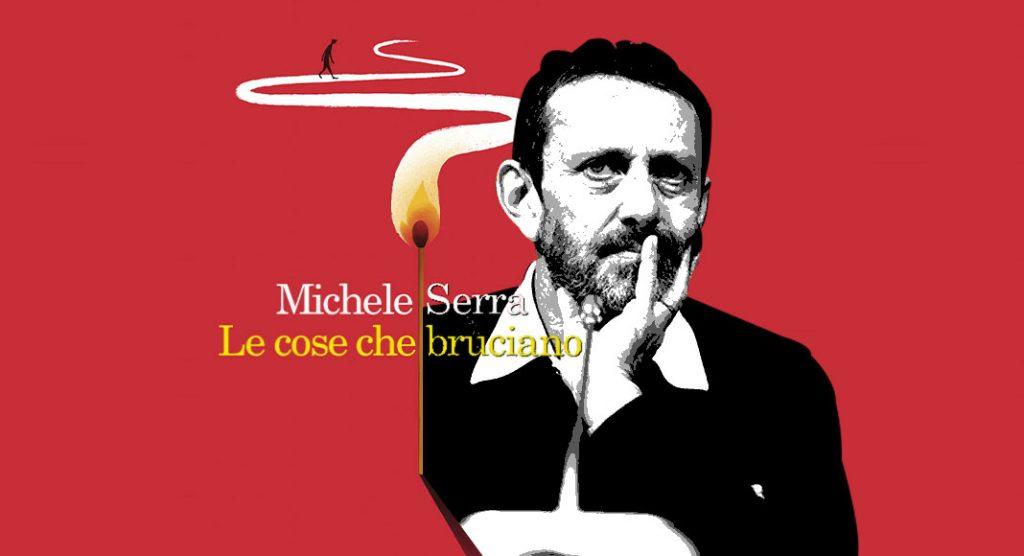 """Abbiamo intervistato Michele Serra in occasione dell'uscita di """"Le cose che bruciano"""". Si parla di solitudine, di passati ingombranti e di rapporti umani"""