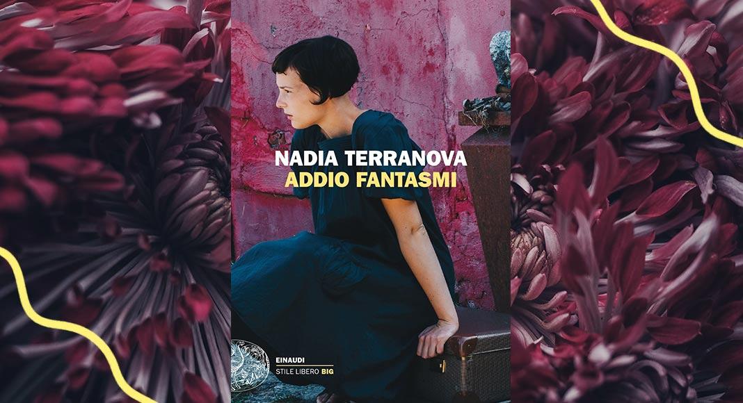 Addio Fantasmi, Nadia Terranova racconta il suo romanzo candidato allo Strega