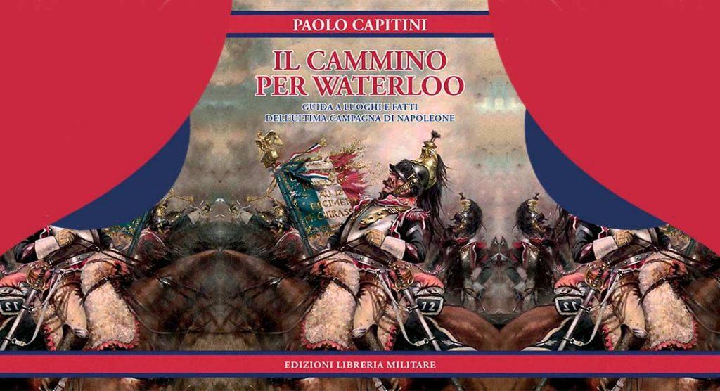 Il cammino per Waterloo, il libro di guerra che invita tutti a riflettere