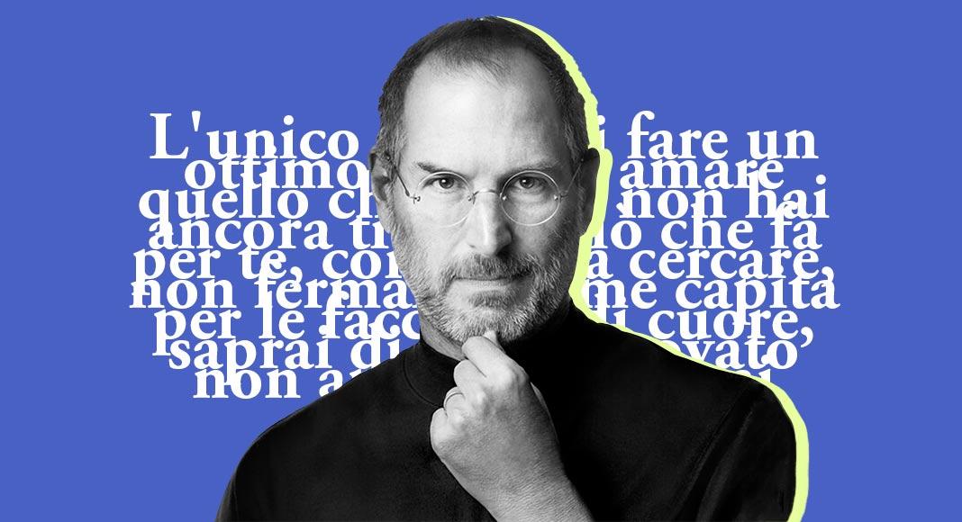 Siate Affamati Siate Folli Le Frasi Piu Belle Di Steve Jobs