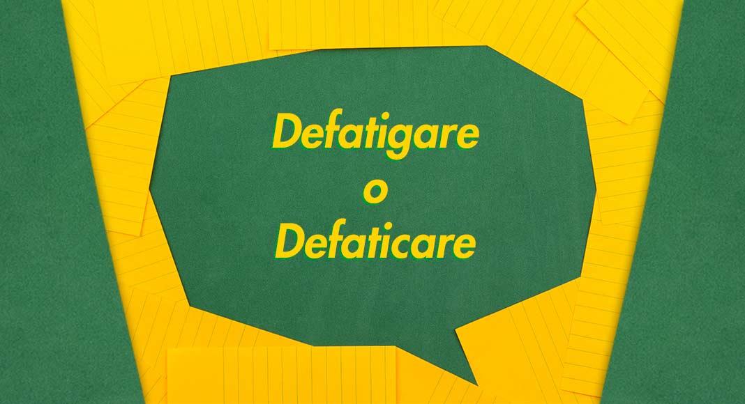 """""""Defatigare"""" e """"defaticare"""" sono sinonimi oppure no? L'errore da non fare"""