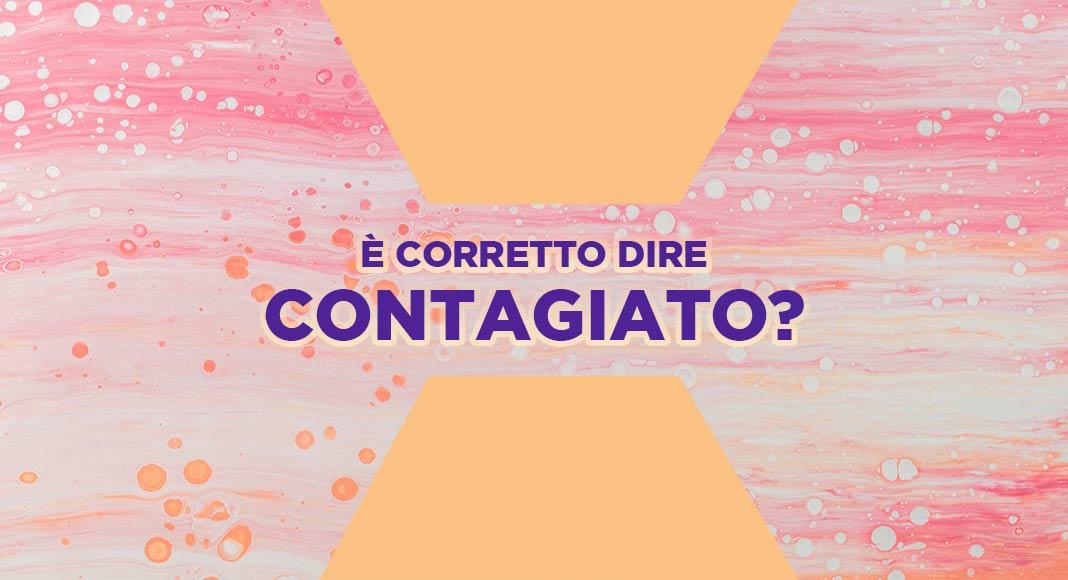 """Coronavirus, è giusto utilizzare la parola """"contagiato""""?"""
