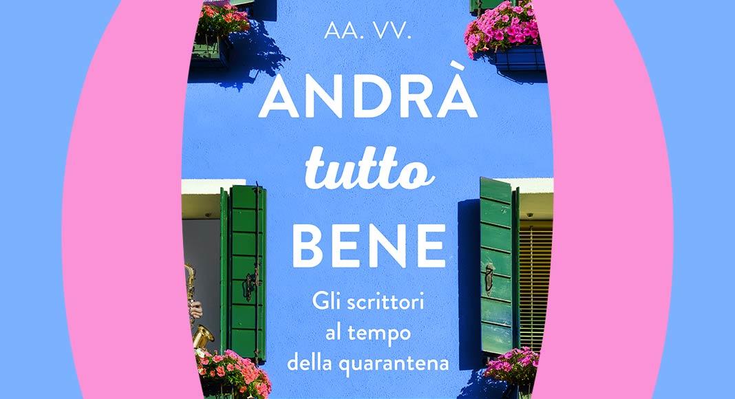 Andrà tutto bene, scrittori insieme a sostegno dell'Ospedale di Bergamo