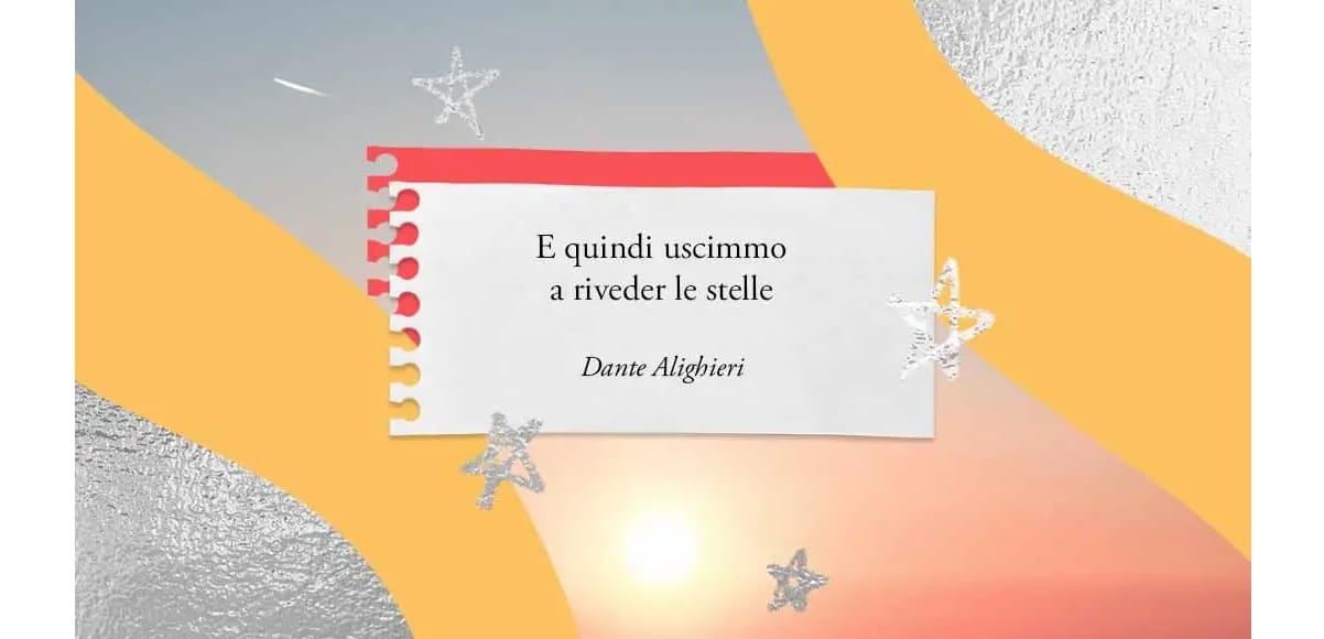 """""""E quindi uscimmo a riveder le stelle"""" di Dante Alighieri"""