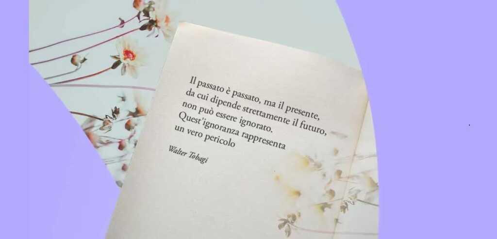 """""""Il passato è passato, ma il presente...non può essere ignorato"""" di Walter Tobagi"""