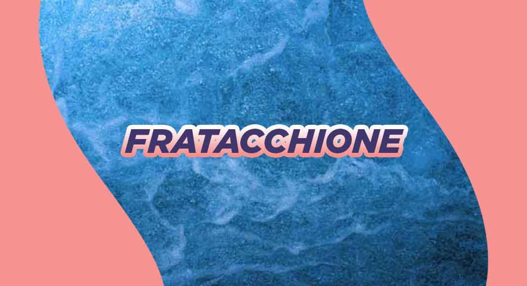"""Cosa significa la parola """"Fratacchione"""""""