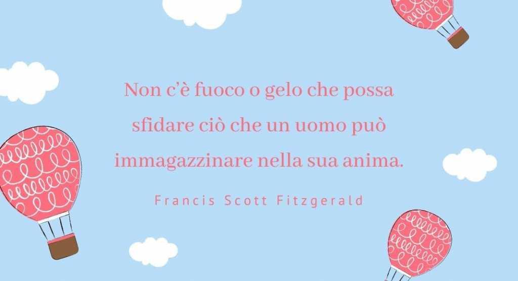 """""""Non c'è fuoco o gelo che possa sfidare ciò che un uomo..."""" di Francis Scott Fitzgerald"""