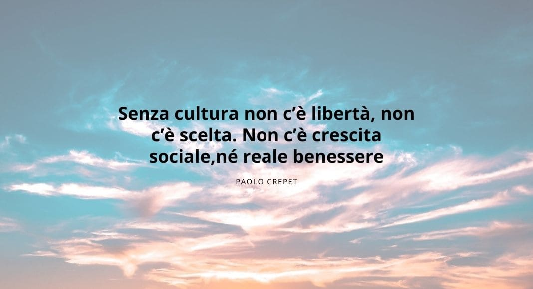 """""""Senza cultura non c'è libertà, non c'è scelta..."""" di Paolo Crepet"""
