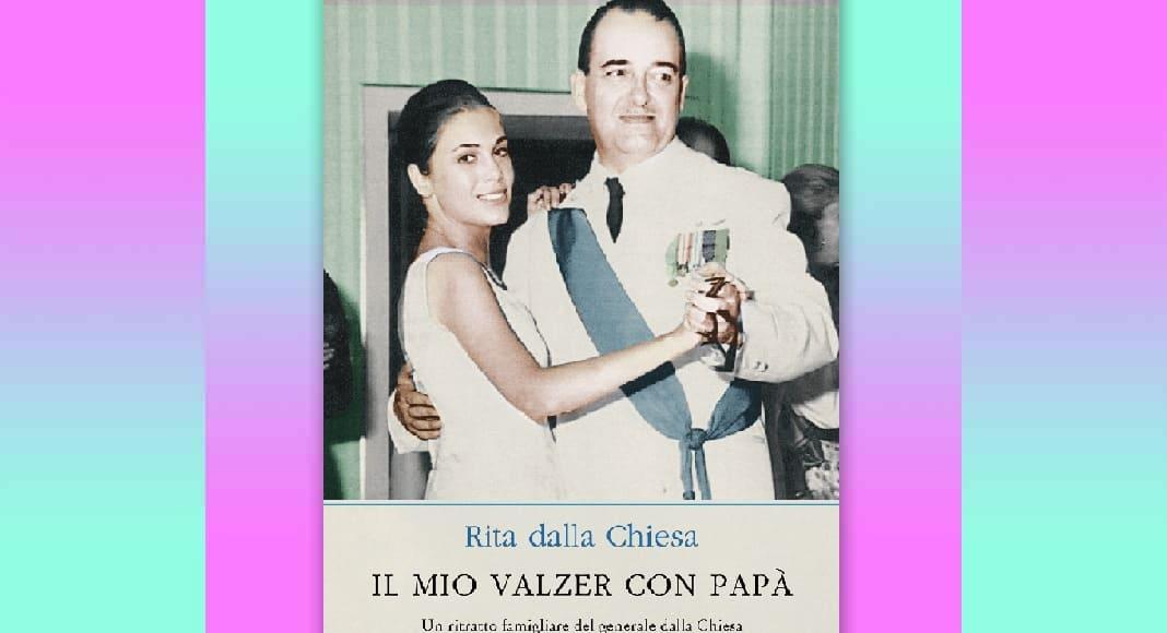 Chi era il papà e l'uomo Carlo Alberto Dalla Chiesa raccontato dalla figlia Rita