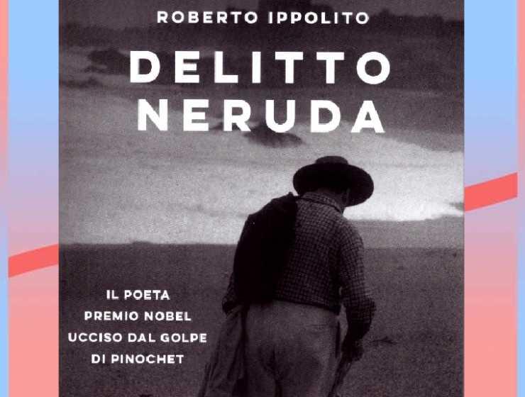 Malattia o omicidio? Qual è la verità sulla morte di Pablo Neruda?
