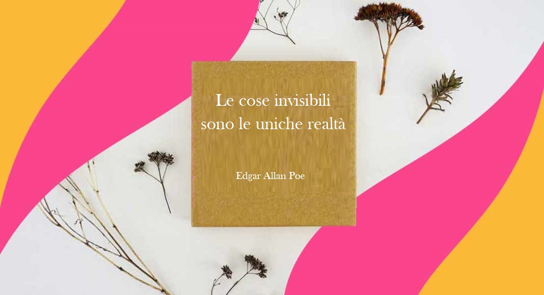 """""""Le cose invisibili sono le uniche realtà"""" di Edgar Allan Poe"""