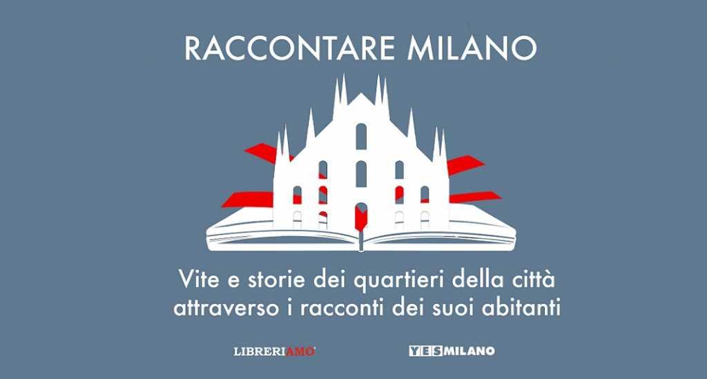 Raccontare Milano, vite e storie della città attraverso i racconti dei milanesi