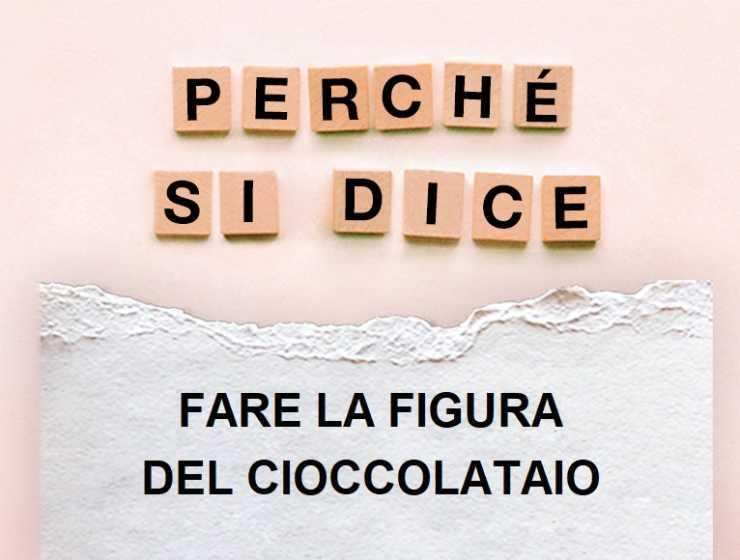 """Perché si dice """"fare la figura del cioccolataio"""""""